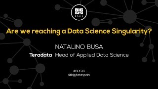 Are we reaching a Data Science Singularity? by Natalino Busa