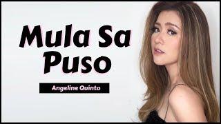 MULA SA PUSO - Angeline Quinto (Lyrics)