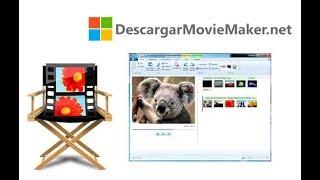Movie Maker para todo los windows descarga e instalar