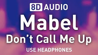 Mabel - Don't Call Me Up | 8D AUDIO 🎧 Video