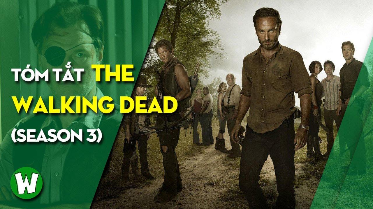 Tóm Tắt The Walking Dead (Xác Sống) | Season 3