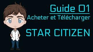 Guide : Comment acheter et télécharger Star Citizen