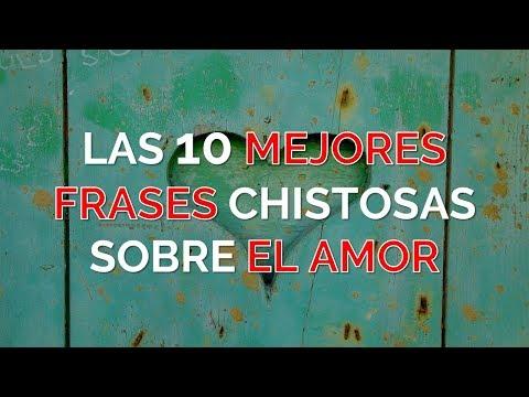Las 10 Mejores Frases Chistosas Sobre El Amor