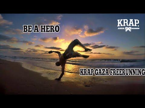 BE A HERO :krap gaza freerunning 2k16