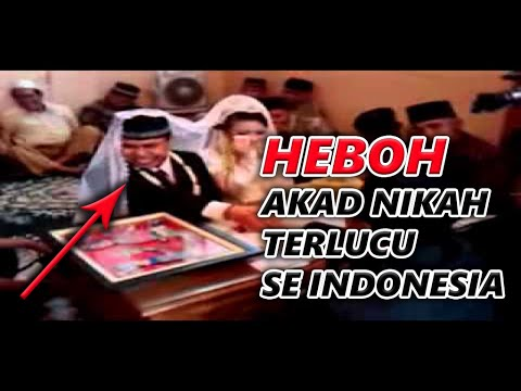Akad Nikah Terlucu Se Indonesia Gokil Dah You