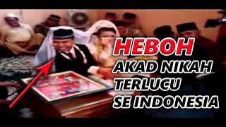 "HEBOH... Video Akad Nikah Terlucu Se Indonesia ""GOKIL DAH"""