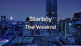 Starboy - The Weeknd [Clean] Lyrics ft. Daft Punk