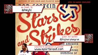 Stars and Strikes Baseball with Dan Epstein | Sportsnaut Unfiltered Podcast