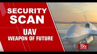 Security Scan - UAV: Weapon of Future