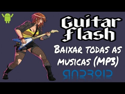 Download de todas as musicas do Guitar Flash (Android) | All Songs
