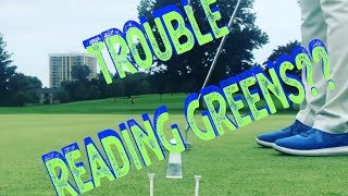 Trouble Reading Greens