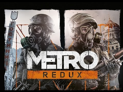 Metro Redux Gameplay Trailer - (PS4/XboxOne/PC)