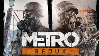 Metro Redux Gameplay Trailer - (PS4/XboxOne/PC)