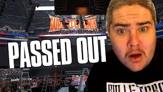 I PASSED OUT AT WRESTLEMANIA!!