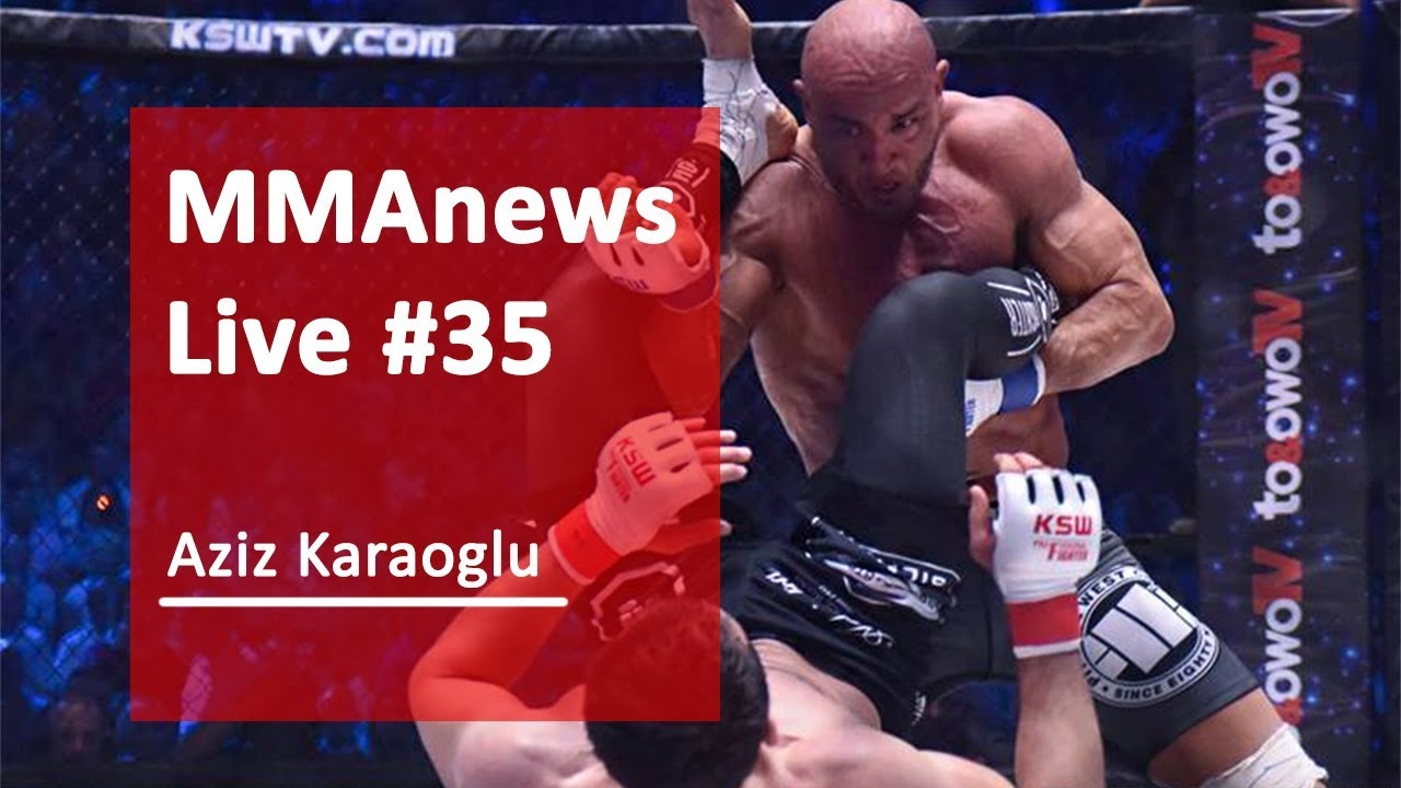 MMAnews Live #35: Aziz Karaoglu