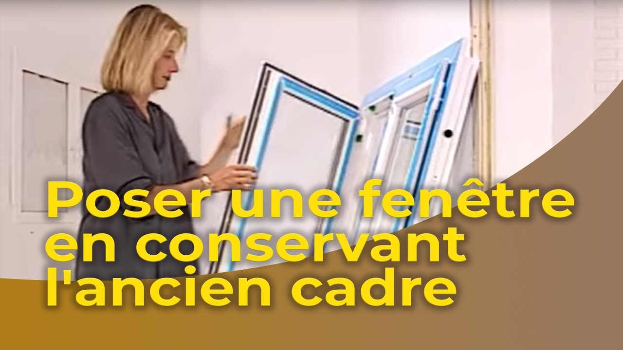 poser une fen tre en conservant l 39 ancien cadre youtube. Black Bedroom Furniture Sets. Home Design Ideas