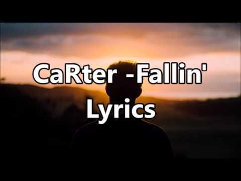 CaRter - Fallin' Lyrics