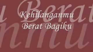 Kehilanganmu Berat Bagiku - Kangen Band lirik by Chipz