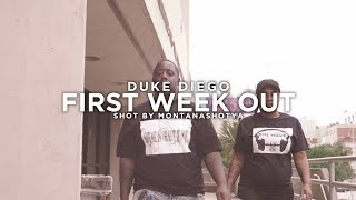 Duke Diego - First Week Out (official music video) shot by @montanashotya