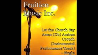 Let The Church Say Amen (Db) Andrae Crouch (Instrumental Performance Track)