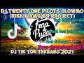 Dj Twenty One Pilots Slowmo Full Bass Viral Di Tik Tok Rikki Vams  Project  Mp3 - Mp4 Download