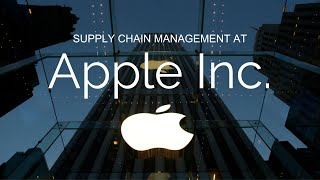 Supply Chain Management At Apple Inc