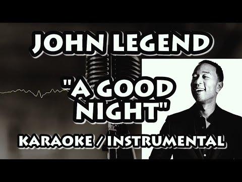 JOHN LEGEND - A GOOD NIGHT (KARAOKE / INSTRUMENTAL)
