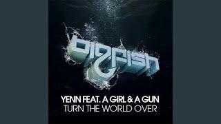Play Turn The World Over (Feat. A Girl A Gun) (Dub Mix)