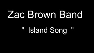 Zac Brown Band - Island Song (Lyrics)