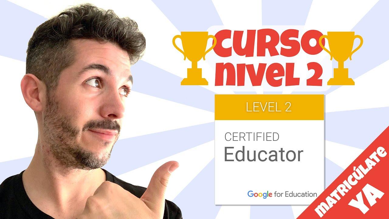 [🤑 Súper Código de Descuento] 🚀 Curso de Educador Certificado de Google de Nivel 2
