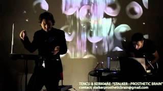 "TENCU & KERIKMÄE ""Stalker - Prosthetic Brain"" - B"