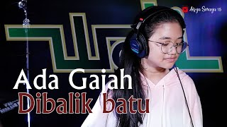 Download lagu Wali - Ada Gajah Dibalik Batu Drum Cover By Aisya Soraya