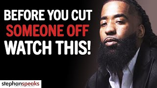 Before Cutting Someone Off LISTEN TO THIS! | Cutting People Off