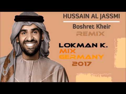 Hussain Al Jassmi Boshret Kheir 2017 ( LOKMAN K. MIX GERMANY ) 2017