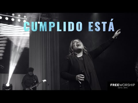 Cumplido Está | Free Worship