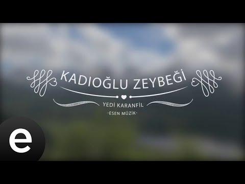 Kadıoğlu Zeybeği - Yedi Karanfil (Seven Cloves) - Official Audio