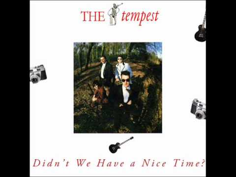 The Tempest 'Didn't We Have A Nice Time' 1986