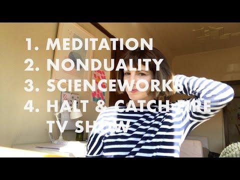 MEDITATION  NONDUALITY  SCIENCEWORKS  HALT & CATCH FIRE TV