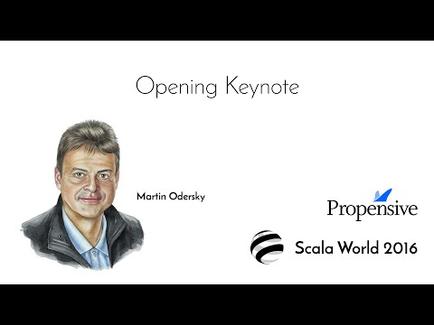Scala World Opening Keynote—Martin Odersky