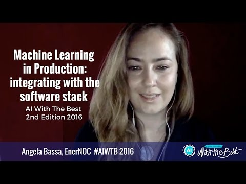 Angela Bassa - Machine Learning in Production: integrating with the software stack #AIWTB