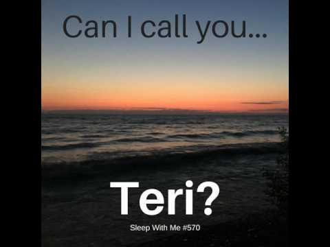 570 Lake Ontario, Can I Call You Teri?
