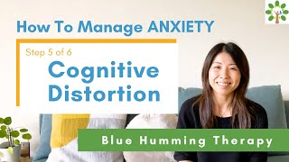 """How To Manage ANXIETY in 6 Steps """"Cognitive Distortion""""  (5/6)"""