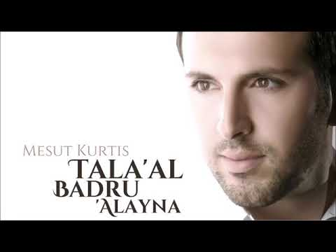 Mesut Kurtis- Tala'al Badru Alayna - Audio
