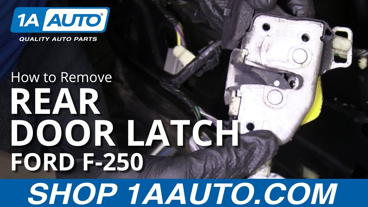 How To Replace Rear Door Latch 11 16 Ford F250 Youtube