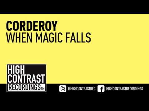 Corderoy - When Magic Falls (Club Mix) [High Contrast Recordings]