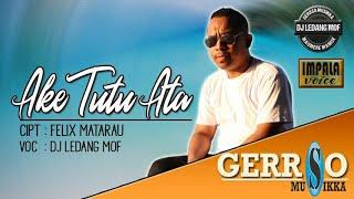 DJ LEDANG MOF - Ake Tutu Ata [OFFICIAL]