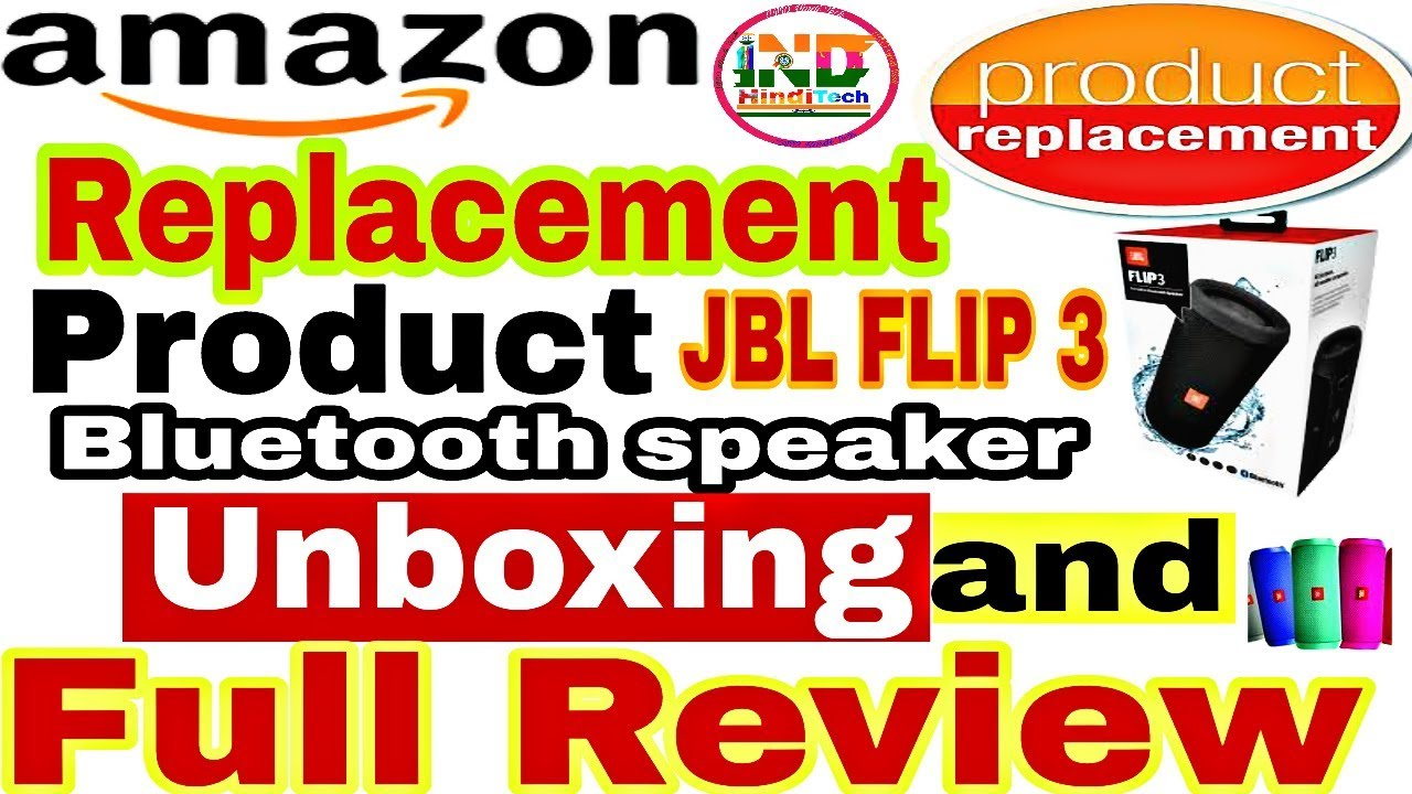 Jbl Flip 3 Bluetooth Speaker Replacement Product By Amazon Review Both Product First And Replacement Youtube