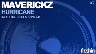 Maverickz - Hurricane _Citizen Kain Remix_ _Freshi
