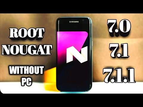 How To Root Nougat 7.0, 7.1 And 7.1.1 Without PC || TWRP Needed
