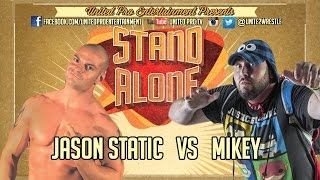 Jason Static vs Mikey United Pro Entertainment 7-31-15